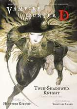 Vampire Hunter D Volume 13: Twin-shadowed Knight Parts 1 & 2