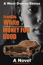 Money For Good: A Novel