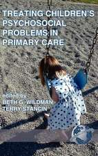 Treating Children's Psychosocial Problems in Primary Care (Hc):  A Model for Success (Hc)