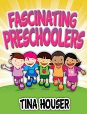 Fascinating Pre-Schoolers