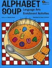 Alphabet Soup:  Language Arts Enrichment Activities