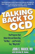 Talking Back to Ocd:  The Program That Helps Kids and Teens Say