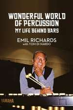 Wonderful World of Percussion:  My Life Behind Bars