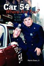 Car 54 Where Are You?