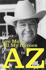I've Met All My Heroes from A to Z