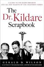 The Dr. Kildare Scrapbook - A Guide to the Radio and Television Series