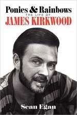 Ponies & Rainbows:  The Life of James Kirkwood