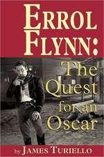Errol Flynn:  The Quest for an Oscar