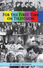 For the First Time on Television... (Hardback)