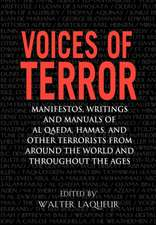 Voices of Terror:  Manifestos, Writings, and Manuals of Al-Qaeda, Hamas and Other Terrorists from Around the World and Throughout the Age