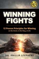 WINNING FIGHTS 12 PROVEN PRINCIPLES WI