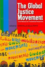 The Global Justice Movement: Cross-National and Transnational Perspectives