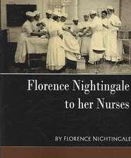 Florence Nightingale - To Her Nurses (New Edition):  Western Europe