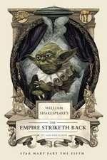 William Shakespeare's the Empire Striketh Back