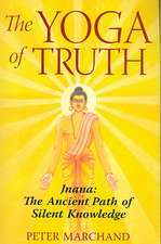 The Yoga of Truth:  The Ancient Path of Silent Knowledge