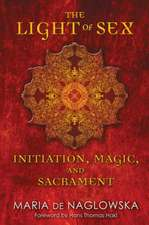 The Light of Sex:  Initiation, Magic, and Sacrament