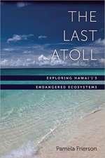 The Last Atoll:  Exploring Hawai'i's Endangered Ecosystems