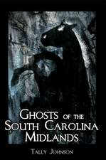 Ghosts of the South Carolina Midlands