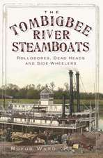 The Tombigbee River Steamboats:  Rollodores, Dead Heads and Side-Wheelers
