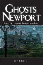 Ghosts of Newport:  Spirits, Scoundrels, Legends and Lore