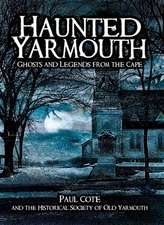 Haunted Yarmouth:  Ghosts and Legends from the Cape
