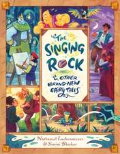 Singing Rock & Other Brand-New Fairy Tales
