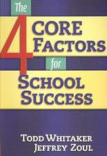 The 4 Core Factors for School Success:  An Implementation Guide and Toolkit