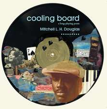 Cooling Board: A Long Playing Poem