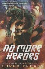 No More Heroes: In the Wake of the Templars, Book Three