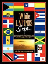 While Latinos Slept...