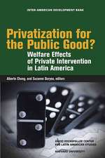 Privatization for the Public Good? – Welfare Effects of Private Intervention in Latin America (OLACAR)