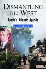 Dismantling the West: Russia's Atlantic Agenda