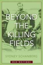 Beyond the Killing Fields: War Writings
