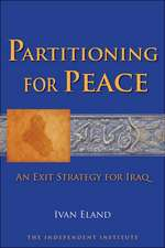 Partitioning for Peace:  An Exit Strategy for Iraq
