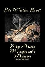 MY AUNT MARGARETS MIRROR & OTH