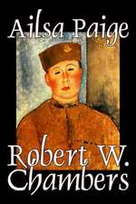 Ailsa Paige by Robert W. Chambers, Fiction, Espionage, War & Military