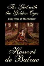 The Girl with the Golden Eyes, Book Three of 'The Thirteen' by Honore de Balzac, Fiction, Literary, Historical