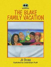 The Blake Family Vacation:  A Place Beyond the Past