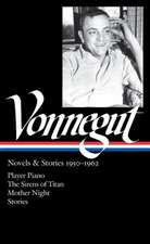 Vonnegut:  Player Piano/The Sirens of Titan/Mother Night/Stories