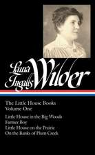 Laura Ingalls Wilder:  Little House in the Big Woods/Farmer Boy/Little House on the Prairie/On the Banks of Plum Cr