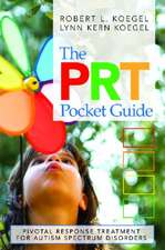 The Prt Pocket Guide:  Pivotal Response Treatment for Autism Spectrum Disorders