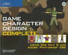 Game Character Design Complete: Using 3DS Max 8 & Adobe Photoshop CS2 Book/CD Package