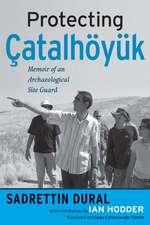 Protecting Catalhoyuk:  Memoir of an Archaeological Site Guard