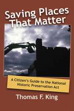SAVING PLACES THAT MATTER: A CITIZEN'S GUIDE TO THE NATIONAL HISTORIC PRESERVATION ACT