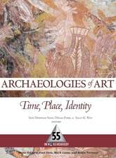 ARCHAEOLOGIES OF ART: TIME, PLACE, AND IDENTITY
