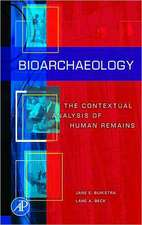 BIOARCHAEOLOGY: THE CONTEXTUAL ANALYSIS OF HUMAN REMAINS