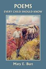 Poems Every Child Should Know (Yesterday's Classics)