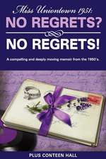 No Regrets? No Regrets!:  A Compelling and Deeply Moving Memoir from the 1950's