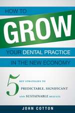 How to Grow Your Dental Practice in the New Economy