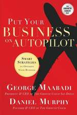 Put Your Business on Autopilot:  Smart Strategies to Optimize Your Business